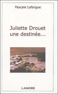 Juliette Drouet – une destinée…..
